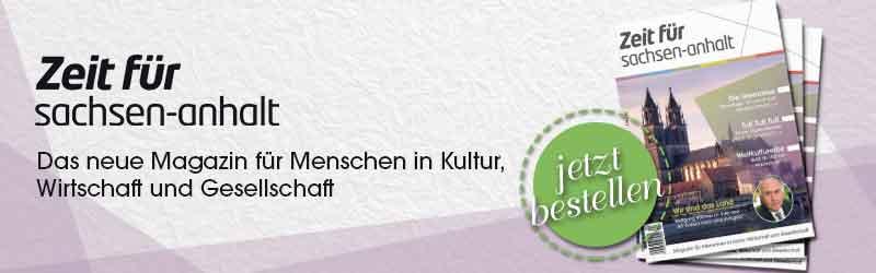 Zeit für Sachsen-Anhalt - Das Magazin